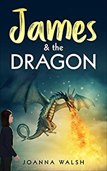 James & the Dragon by [Joanna Walsh]