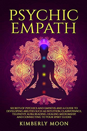 Psychic Empath: Secrets of Psychics and Empaths...