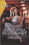 Blame It on the Billionaire (Blackout Billionaires, 3)