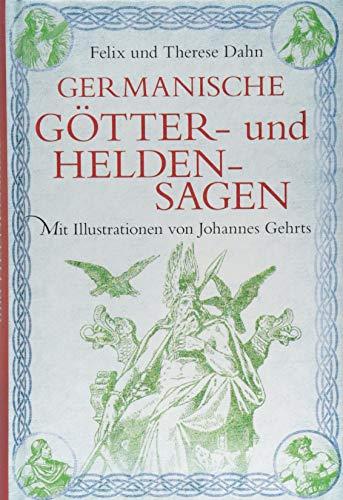 Germanische Götter- und Heldensagen: Mit Illustrationen von Johannes Gehrts