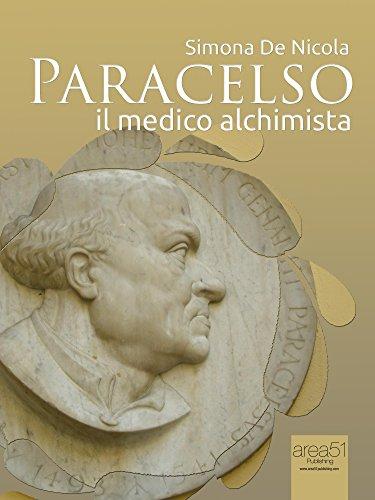 Paracelso: Il medico alchimista (Italian Edition)