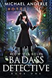 How To Be A Badass Detective: Book One (Kindle Edition)