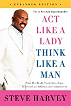 Act Like a Lady, Think Like a Man, Expanded Edition: What Men Really Think About Love,..