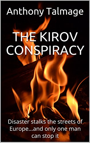 Book: THE KIROV CONSPIRACY - Disaster stalks the streets of Europe...and only one man can stop it by Anthony Talmage