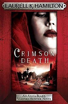 Crimson Death (Anita Blake, Vampire Hunter, Novels) by [Laurell K. Hamilton]