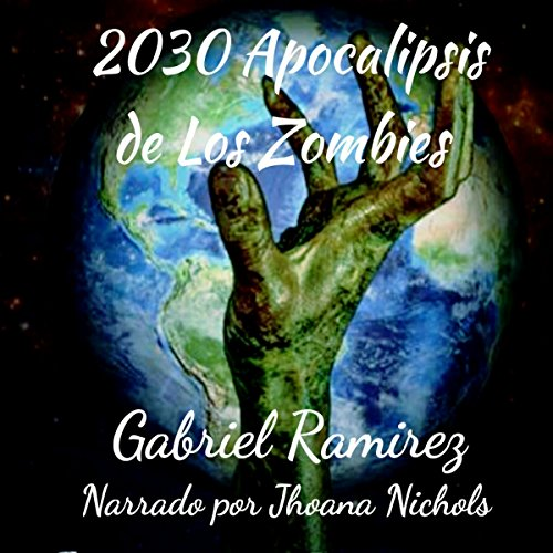 2030 Apocalipsis de los Zombies [2030: Apocalypse of the Zombies] audiobook cover art