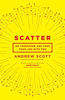Scatter: Go Therefore and Take Your Job With You by [Andrew Scott]