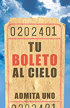 Your Ticket to Heaven  Spanish Pack of 25   Proclaiming the Gospel   Spanish Edition