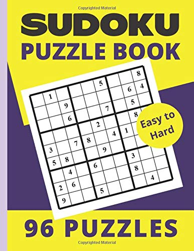 Sudoku Puzzle Book: 96 Easy To Hard Sudoku Puzzles For Adults With Solutions