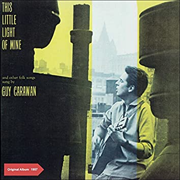This Little Light of Mine and Other Folks Songs Sung by Guy Carawan (Original Album 1957)