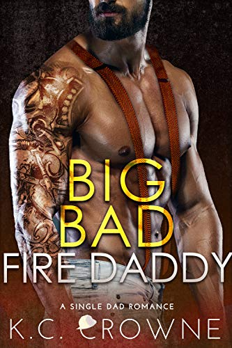 Big Bad Fire Daddy: A Single Dad, Firefighter Romance (Firemen of Manhattan Book 3) (English Edition)