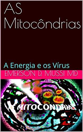 AS Mitocôndrias: A Energia e os Vírus