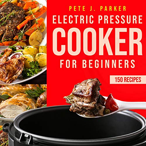 Electric Pressure Cooker for Beginners cover art