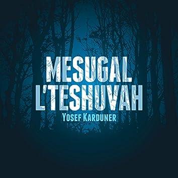 Mesugal L'teshuvah
