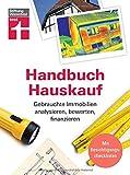 Handbuch Hauskauf: Bestandshäuser finden und entscheiden - Gebäudediagnose bis Kaufvertrag - Wertermittlung und Finanzierung - Mit Checklisten | Von ... Immobilien analysieren, bewerten, finanzieren