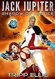 Shadow of Justice (Jack Jupiter Book 1)
