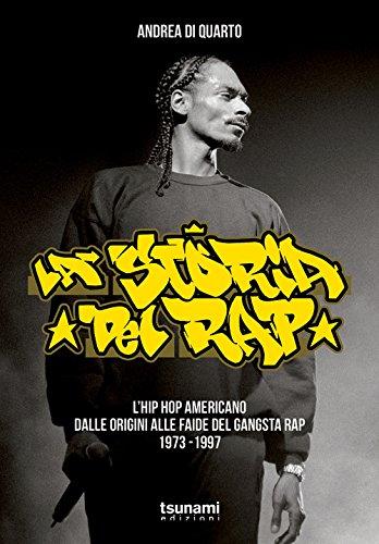 La storia del rap. L'hip hop americano 1973-1997