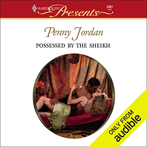 Possessed by the Sheikh                   By:                                                                                                                                 Penny Jordan                               Narrated by:                                                                                                                                 Juani Tantillo                      Length: 4 hrs and 58 mins     302 ratings     Overall 3.1