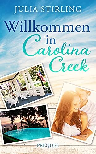 Willkommen in Carolina Creek: Ein USA Kleinstadtroman in den Südstaaten - Prequel zur The Merry Men Weddingplaner Serie