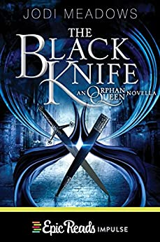 The Black Knife (Orphan Queen Book 4) by [Jodi Meadows]