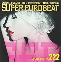 SUPER EUROBEAT VOL.222 by V.A. (2013-03-20)