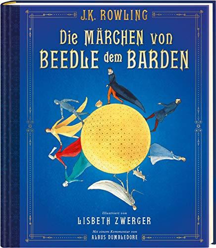Die Märchen von Beedle dem Barden (farbig illustrierte Schmuckausgabe): Ein magischer Begleitband zur Harry-Potter-Serie