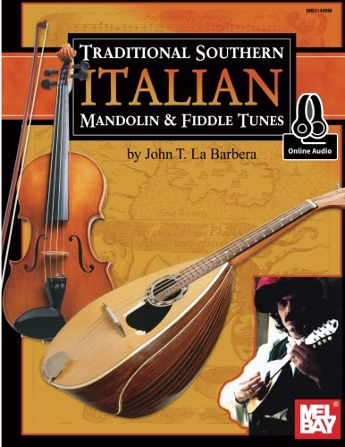 Traditional Southern Italian Mandolin & Fiddle Tunes: Mandolin and Fiddle Tunes Book with Online Audio