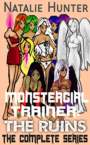 Monstergirl Trainer: The Ruins: The Complete Series (English Edition)