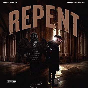 Repent (feat. MOG JayMeez)