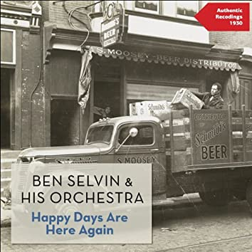 Happy Days Are Here Again (Authentic Recordings 1930)