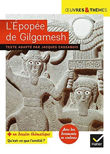 """L'épopée de Gilgamesh : Dossier thématique """"Qu'est-ce que l'amitié ?"""": suivi d'un dossier sur l'amitié"""