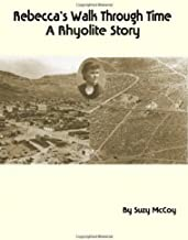 Rebecca's Walk Through Time - A Rhyolite Story