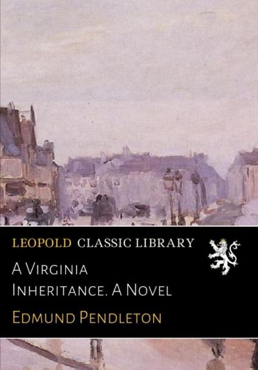 没頭するドーム忠実にA Virginia Inheritance. A Novel