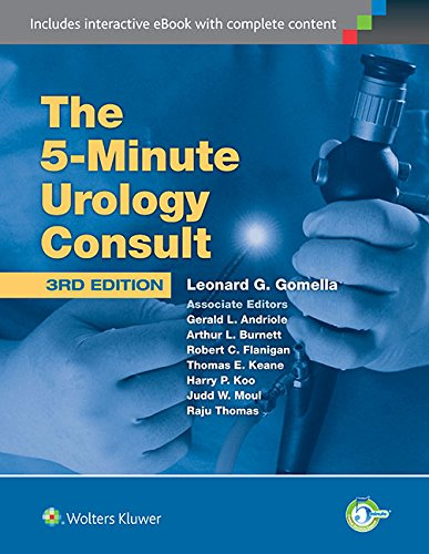 Compare Textbook Prices for The 5 Minute Urology Consult Third Edition ISBN 9781451189988 by Gomella MD, Leonard G.