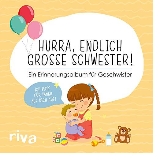 Hurra, endlich große Schwester!: Ein Erinnerungsalbum für Geschwister