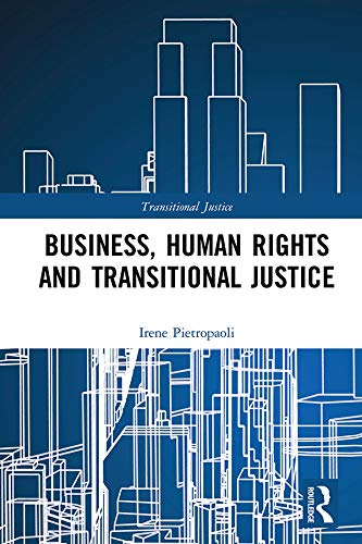 Business, Human Rights and Transitional Justice (English Edition)