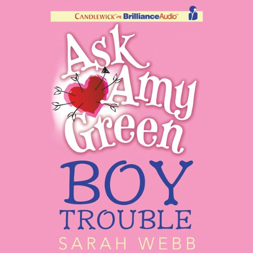 Ask Amy Green: Boy Trouble audiobook cover art