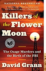 "Cover of David Grann's ""Killers of the Flower Moon: The Osage Murders and the Birth of the FBI."""