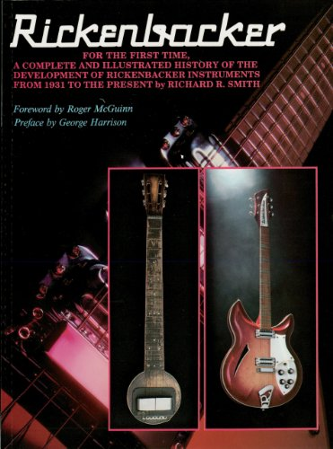 Rickenbacker: The History of the Rickenbacker Guitar (English Edition)
