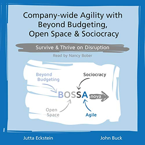 Company-Wide Agility with Beyond Budgeting, Open Space & Sociocracy audiobook cover art