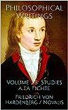 Philosophical Writings: Volume 2B: Studies a la Fichte (English Edition)