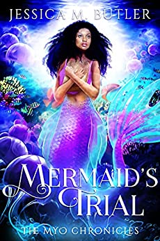 Mermaid Trial (Myo Chronicles Book 2) by [Jessica M. Butler]