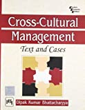 Cross - Cultural Management: Text and Cases