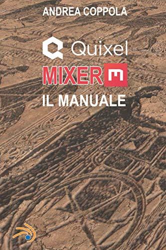 Quixel Mixer: Il Manuale