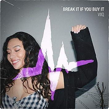 Break It If You Buy It