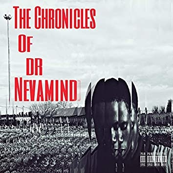 The Chronicles of Dr Nevamind