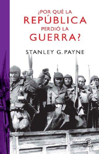 Por qué la República perdió la guerra? eBook: Payne, Stanley G., Vales, José C.: Amazon.es: Tienda Kindle