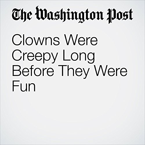 Clowns Were Creepy Long Before They Were Fun audiobook cover art