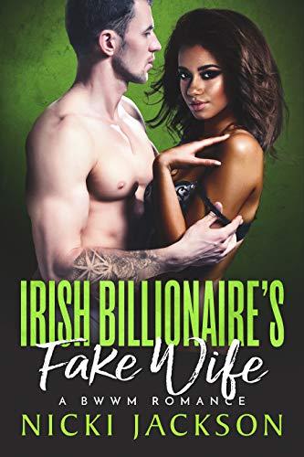 Irish Billionaire's Fake Wife: A BWWM Romance (Irish Billionaires)