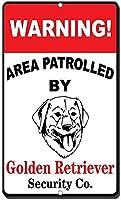 ゴールデンレトリバーのパトロールされたアルミニウム金属看板おかしい警告エリア情報ノベルティウォールアート垂直
